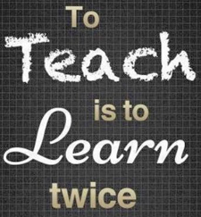 toteachistolearntwice